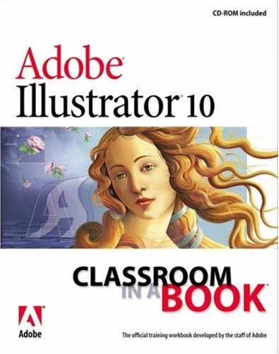 Adobe Illustrator 10 Classroom in a Book By Adobe Creative Team