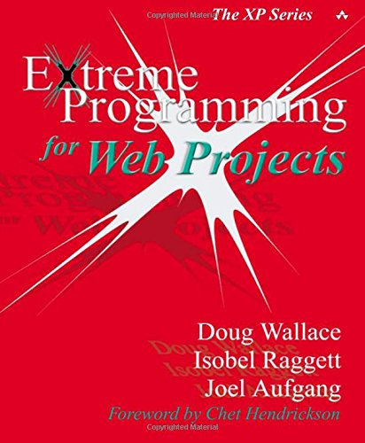 Extreme Programming for Web Projects By Doug Wallace