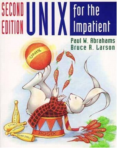 UNIX for the Impatient By Paul W. Abrahams