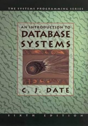 An Introduction to Data Base Systems By C. J. Date