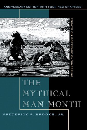 The Mythical Man-Month By Frederick P. Brooks, Jr.