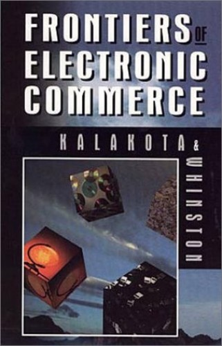 Frontiers of Electronic Commerce By Ravi Kalakota