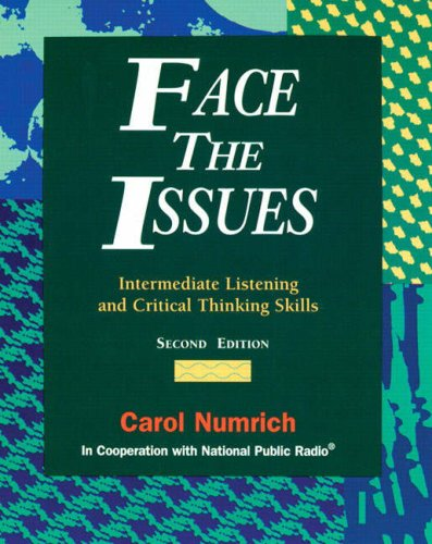 Face the Issues: Intermediate Listening and Critical Thinking Skills by Carol Numrich