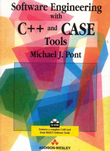 Software Engineering with C++ and CASE Tools by Michael J. Pont