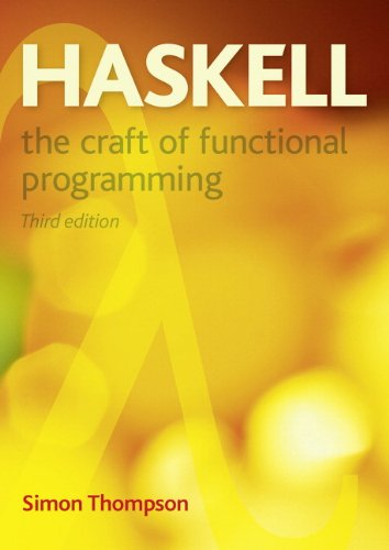 Haskell: The Craft of Functional Programming by Simon Thompson