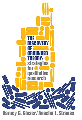 Discovery of Grounded Theory By Barney G. Glaser
