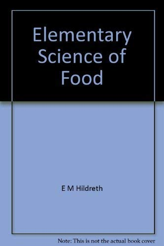 Elementary Science of Food By E M Hildreth