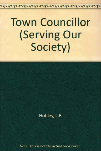 Town Councillor By L.F. Hobley