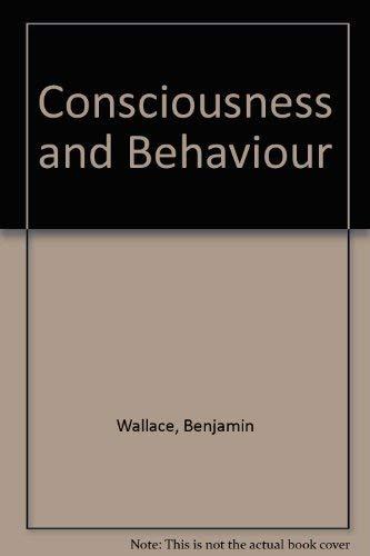 Consciousness and Behaviour By Benjamin Wallace