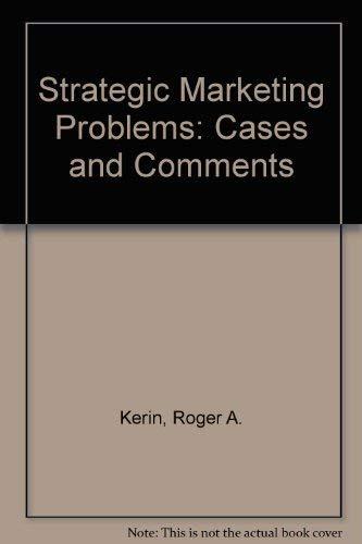 Strategic Marketing Problems By Roger A. Kerin