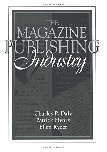 The Magazine Publishing Industry By Charles P. Daly