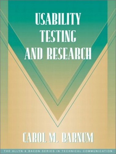 Usability Testing and Research (Part of the Allyn & Bacon Series in Technical Communication) By Carol M. Barnum