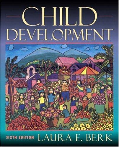 Child Development By Laura E. Berk