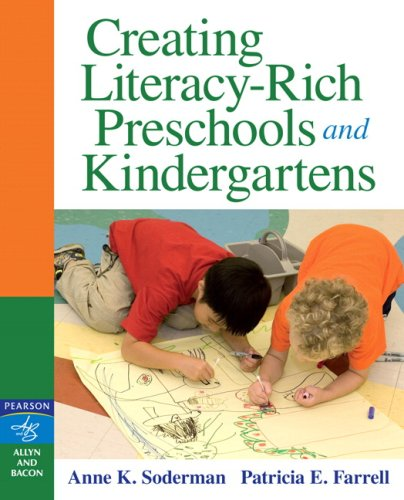 Creating Literacy-Rich Preschools and Kindergartens By Anne K. Soderman