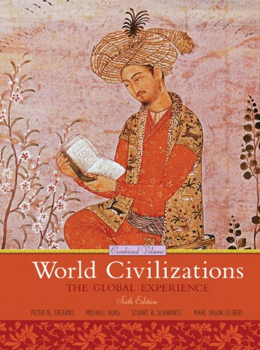 World Civilizations By Peter N. Stearns