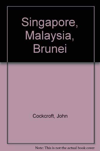 Singapore, Malaysia, Brunei By John Cockcroft