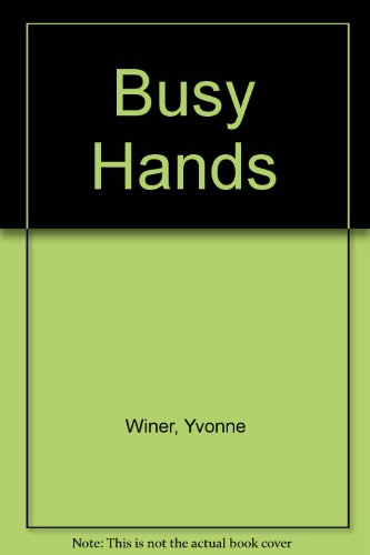 Busy Hands By Yvonne Winer