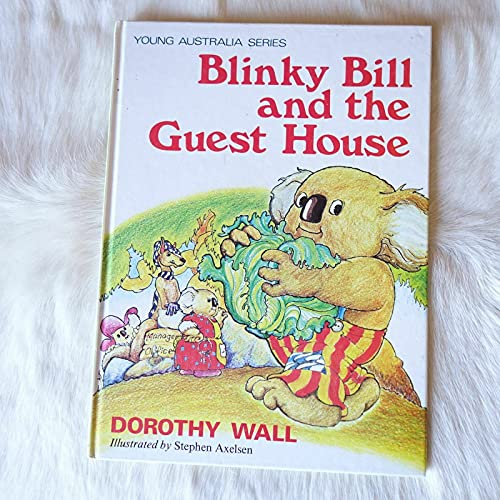Blinky Bill and the Guest House by Dorothy Wall