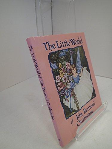 The Little World of Ida Rentoul Outhwaite By Ida Rentoul Outhwaite