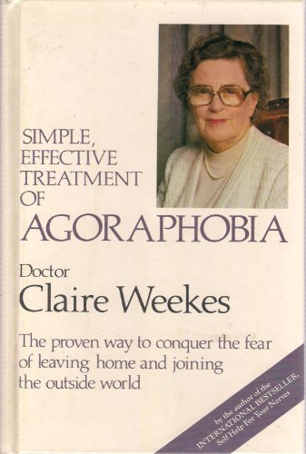 Agoraphobia: Simple, Effective Treatment By Claire Weekes