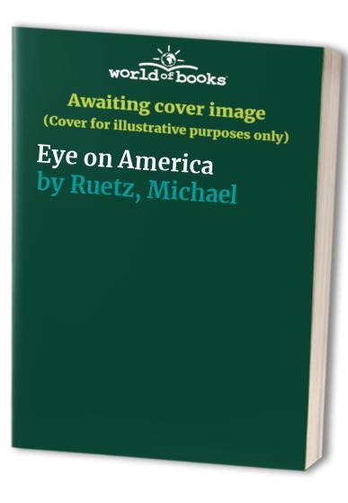 Eye on America By Michael Ruetz