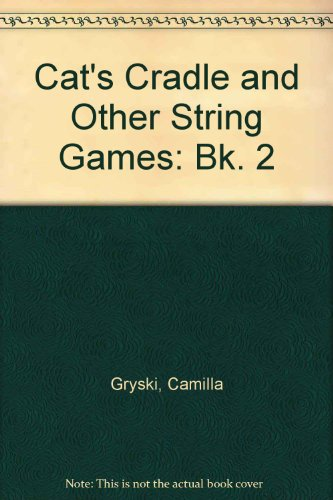 Cat's Cradle and Other String Games By Camilla Gryski