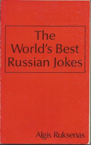 The World's Best Russian Jokes By Algis Ruksenas
