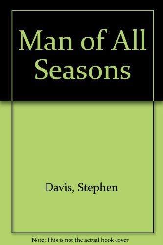 Man of All Seasons By Stephen Davis