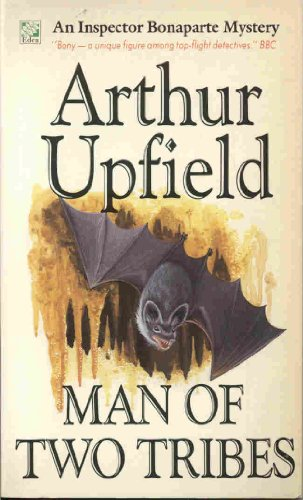 Man of Two Tribes (An Inspector Bonaparte mystery) By Arthur Upfield
