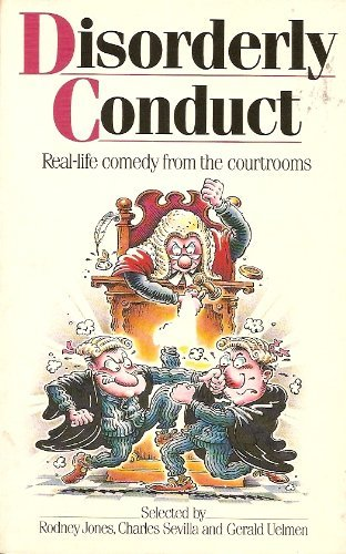 Disorderly Conduct - Real Life Comedy from the Courtrooms By Jones