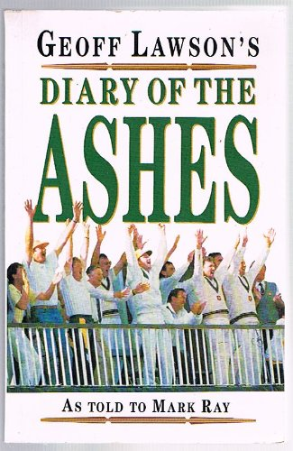 Geoff Lawson's Diary of the Ashes By Geoff Lawson