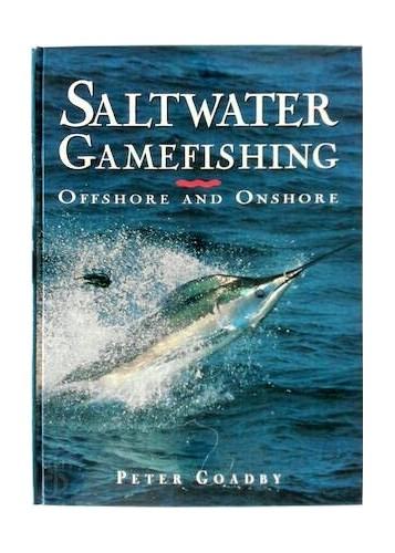 Saltwater Game Fishing (UK) By Peter Goadby