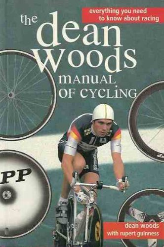 Dean Woods' Manual of Cycling By Dean Woods