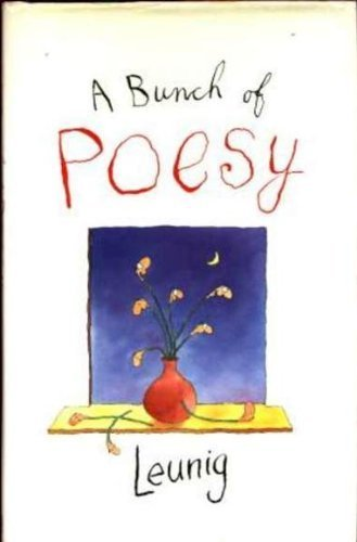 A Bunch of Poesy By Michael Leunig (Clinical Microbiologist, Western Diagnostic Pathology)