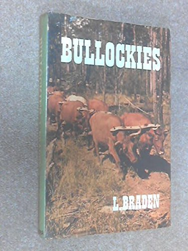 Bullockies By L. Braden