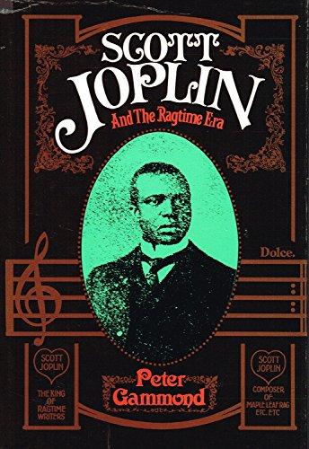 Scott Joplin and the Ragtime Era By Peter Gammond
