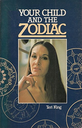 Your Child and the Zodiac By Teri King
