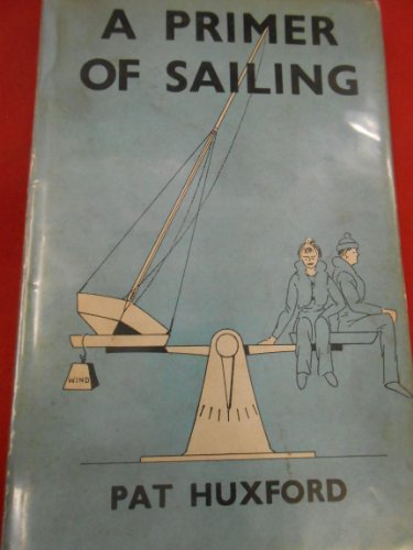 Primer of Sailing By Pat Huxford