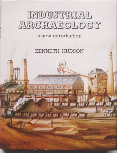 Industrial Archaeology By Kenneth Hudson