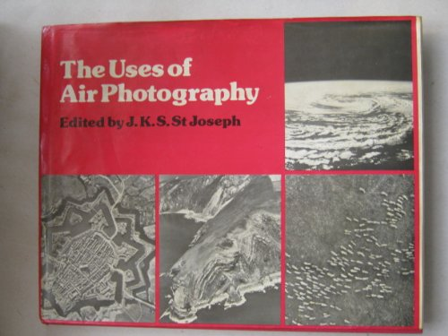 Uses of Air Photography By Edited by J.K.S. St. Joseph