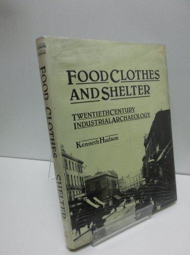 Food, Clothes and Shelter By Kenneth Hudson