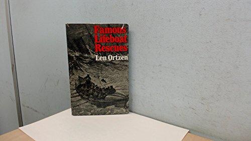 Famous Lifeboat Rescues By Len Ortzen