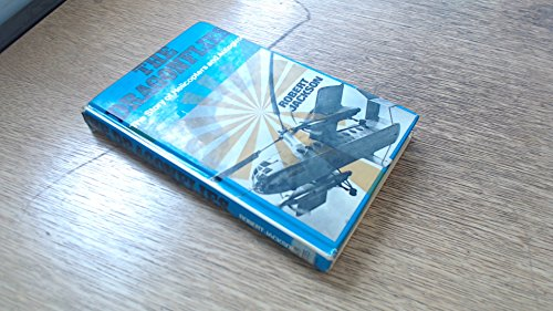 Dragonflies, The: Story of Helicopters and Autogiros By Robert Jackson