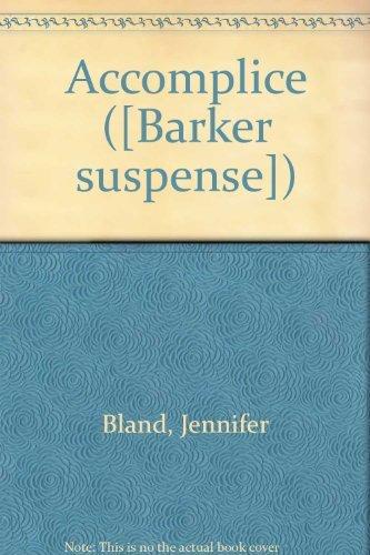 Accomplice ([Barker suspense]) By Jennifer Bland