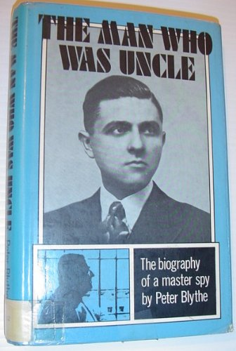 Man Who Was Uncle By Peter Blythe