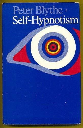 Self-hypnotism By Peter Blythe