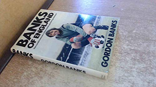 Banks of England By Gordon Banks