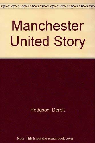 Manchester United Story By Derek Hodgson