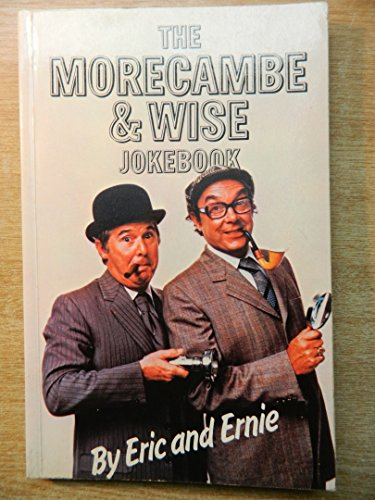 The Morecambe and Wise Joke Book by Eric Morecambe