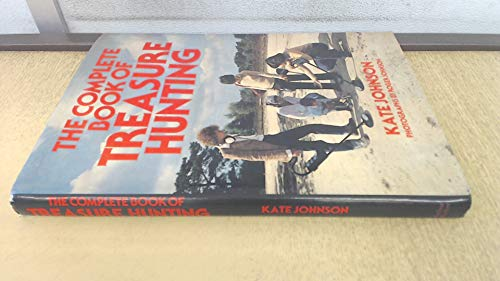 Complete Book of Treasure Hunting By Kate Johnson